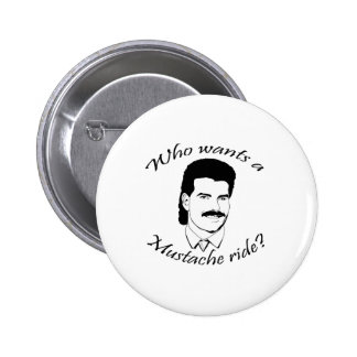 Who Wants a Mustache Ride? Button