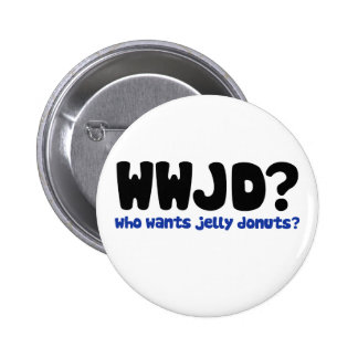 Who wants jelly donuts 2 inch round button