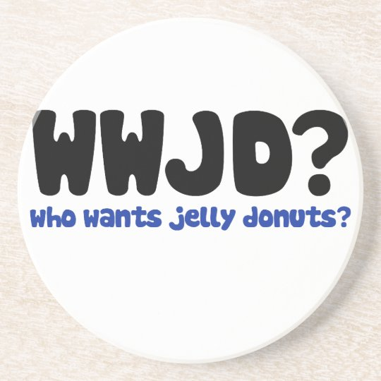 Who wants jelly donuts coaster