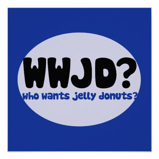 Who wants Jelly donuts? Poster