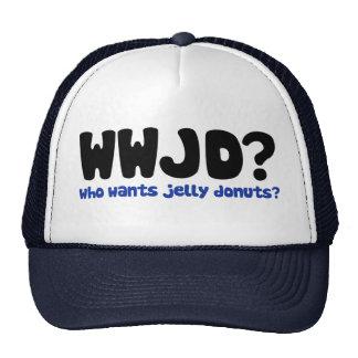 Who wants jelly donuts trucker hat