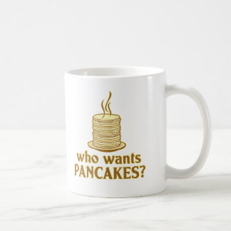 Who wants pancakes? coffee mug
