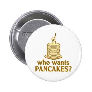 Who wants pancakes? pinback button