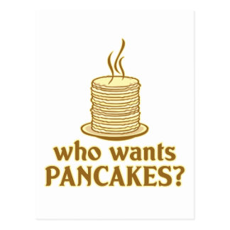 Who wants pancakes? postcard