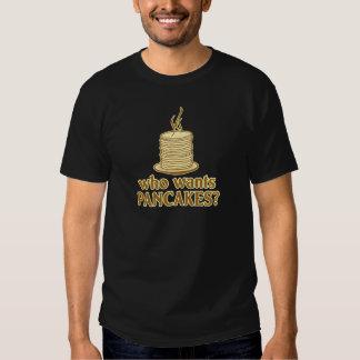 Who wants pancakes? tee shirts