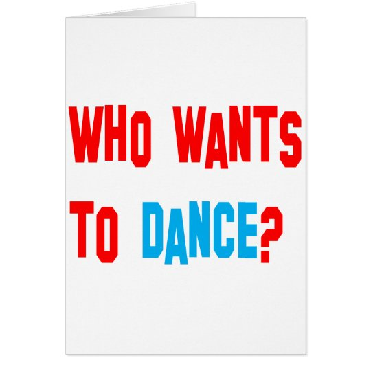 Who Wants To Dance? Card