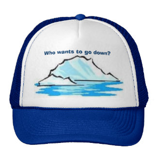Who wants to go down? trucker hat