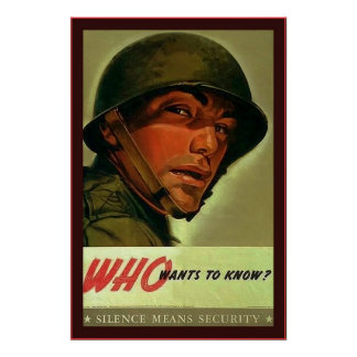 Who wants to know?~Vintage World War 2 Poster