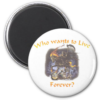 Who wants to live forever 2 inch round magnet