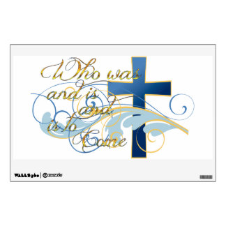 Who was and is and is to come Wall decal
