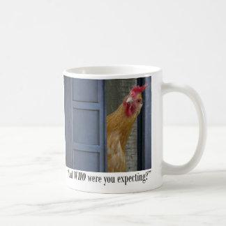 WHO were you expecting? Mug