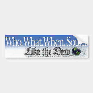 Who. What. When. South. Car Bumper Sticker