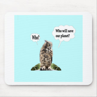 Who Will Save Our Planet ? Mousepads