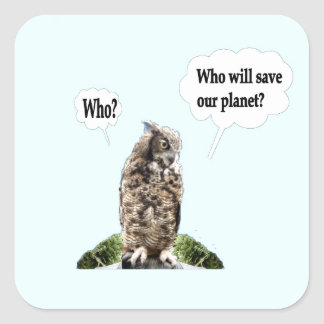 Who Will Save Our Planet ? Square Stickers