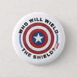 Who Will Wield The Shield Badge Button