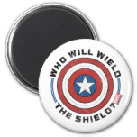 Who Will Wield The Shield Badge Magnet