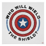 Who Will Wield The Shield Badge Poster