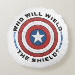 Who Will Wield The Shield Badge Round Pillow