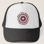 Who Will Wield The Shield Badge Trucker Hat