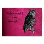 Who would have thought...Owl Note Card
