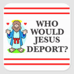 Who Would Jesus Deport? Stickers