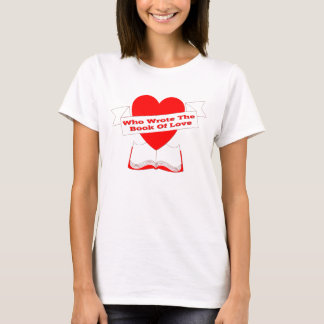 Who Wrote The Book Of Love T-Shirt