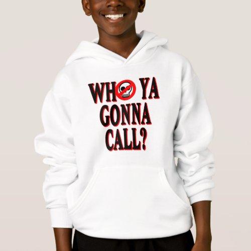 Who ya gonna call hoodie