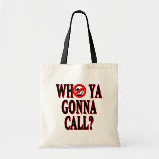 Who ya gonna call? tote bag
