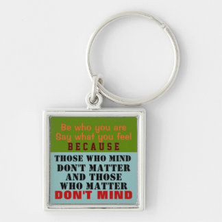 WHO YOU ARE Keychain Truism Philosophy