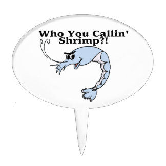Who You Callin Shrimp Cake Topper