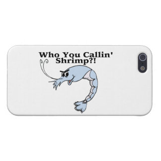 Who You Callin Shrimp Case For iPhone SE/5/5s