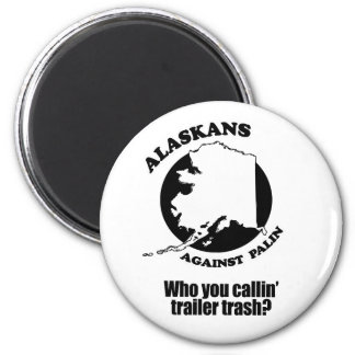 Who you callin' trailer trash 2 inch round magnet