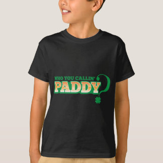 Who you calling PADDY? T-Shirt