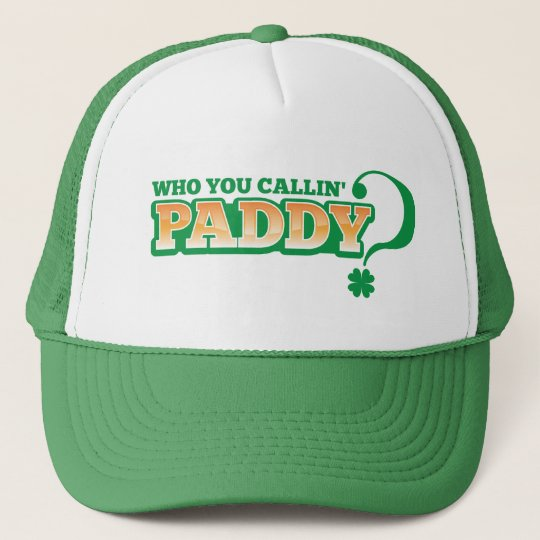 Who you calling PADDY? Trucker Hat