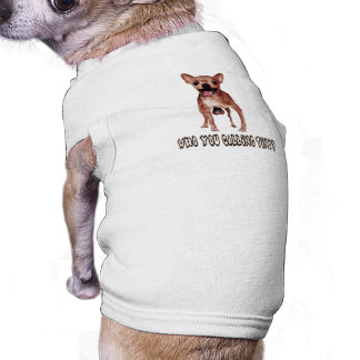 Who You Calling Tiny Dog Shirt