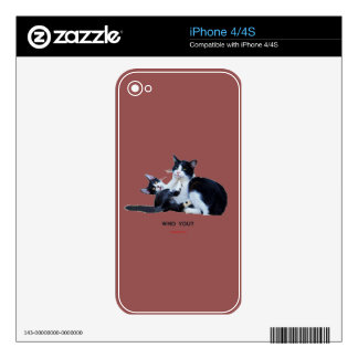 Who You Cats Skin For The iPhone 4