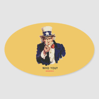 WHO_YOU_Uncle_Sam Oval Sticker