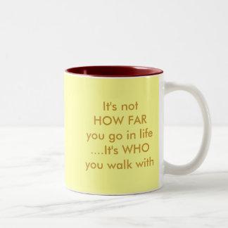 Who you walk with Two-Tone coffee mug