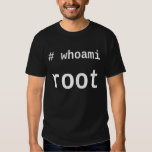 whoami root - dark shirt for sysadmins