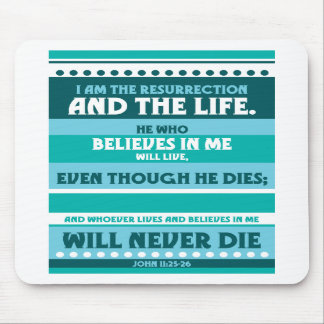 Whoever Believes in Me Will Never Die Mouse Pad