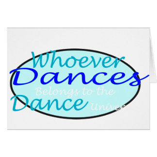 Whoever Dances Greeting Card