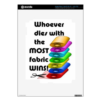 Whoever dies with the most fabric wins! iPad 3 skins