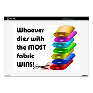 Whoever dies with the most fabric wins! decals for laptops