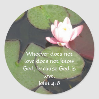 Whoever does not love does not know God,. John 4:8 Classic Round Sticker
