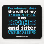 Whoever Does the Will of My Father in Heaven Mousemats