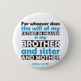 Whoever Does the Will of My Father in Heaven Pinback Button