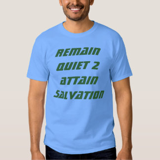Whoever remains quiet attains salvation t shirt