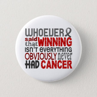 Whoever Said Brain Cancer Pinback Button