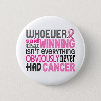 Whoever Said Breast Cancer Pinback Button