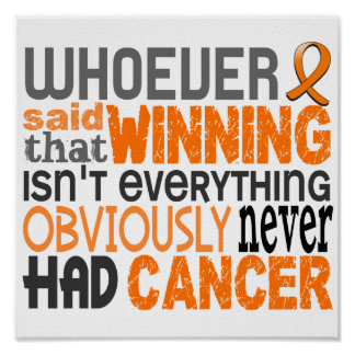 Whoever Said Kidney Cancer Posters
